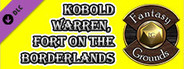 Fantasy Grounds - 20 Things #19 to #20: Kobold Warren, Fort on the Borderlands (Any Ruleset)